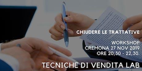Chiudere le Trattative - Laboratorio Tecniche di Vendita - CREMONA biglietti