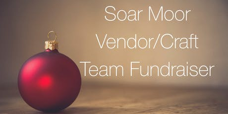 Soar Moor Holiday Vendor Team Fundraiser tickets