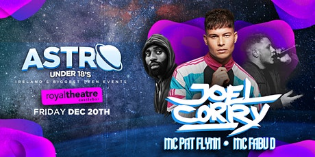 Astro U18's with Joel Corry, MC Pat Flynn & Fabu D | Royal Theatre Castlebar tickets