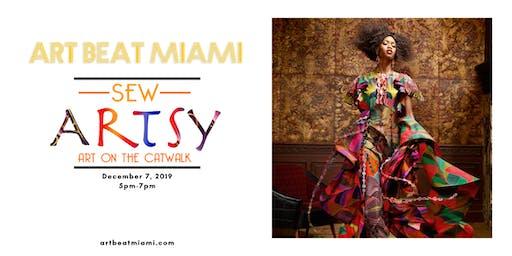 ART BEAT MIAMI Sew Artsy (Art on the Catwalk) 2019
