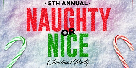 5th Annual Naughty or Nice Christmas Party tickets