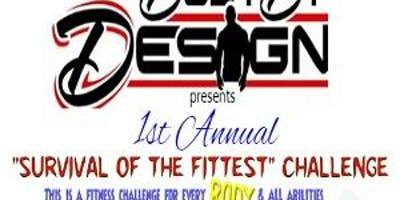 """1st Annual """"Survival of the Fittest"""" Challenge"""