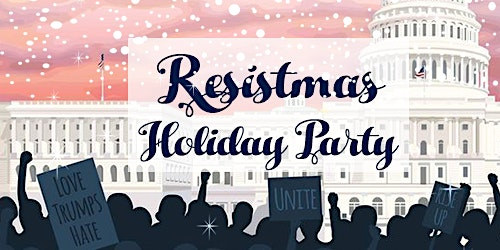 Resistmas Holiday Party