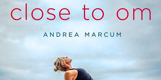 Andrea Marcum - Close to OM