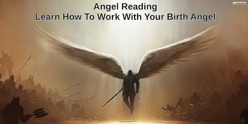 Angel Reading Learn How To Work With Your Birth Angel
