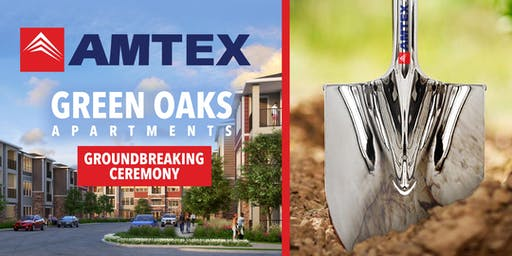 AMTEX Green Oaks Multifamily Affordable Housing Groundbreaking Ceremony