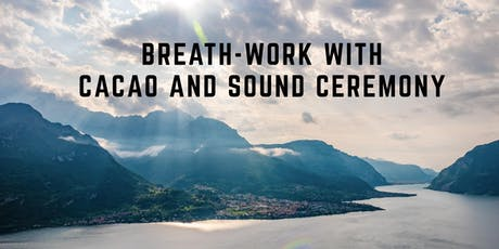 BREATH-WORK WITH CACAO AND SOUND CEREMONY tickets
