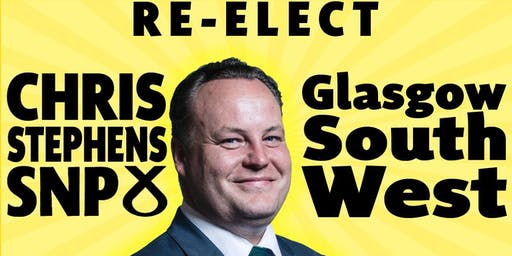 St. Andrew's  Night. Help re-elect Chris Stephens SNP in Glasgow South West