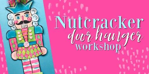 ArtDaze Nutcracker Door Hanger Workshop