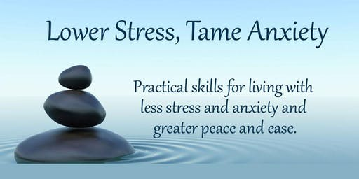 Lower Stress, Tame Anxiety