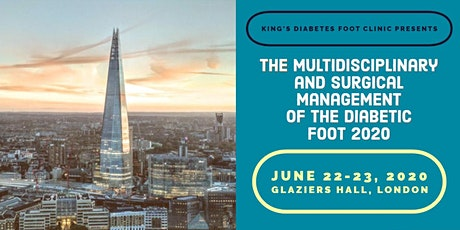 Multidisciplinary and Surgical Management of the Diabetic Foot 2020- King's Diabetes Foot Clinic tickets