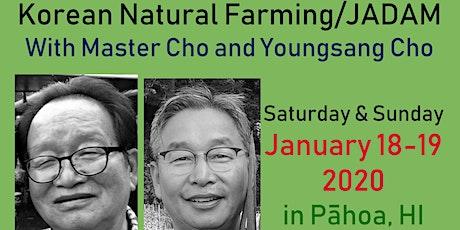 Korean Natural Farming/JADAM with Master Cho and Youngsang Cho tickets