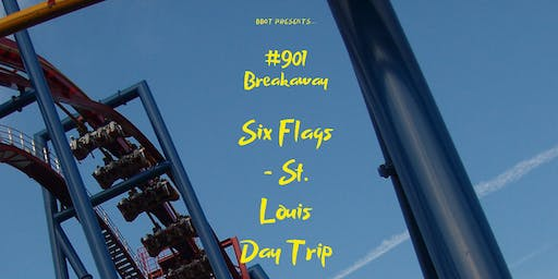 #901 Break Away - Six Flags St. Louis