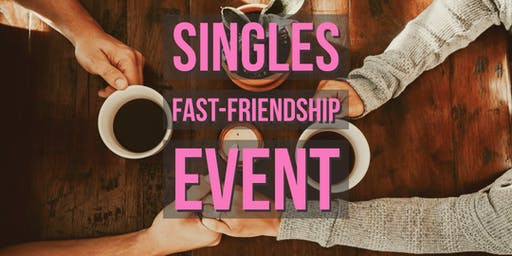 Singles Fast Friendship Event