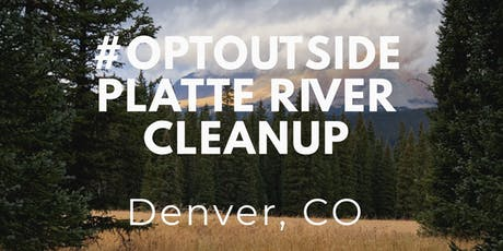 #OPTOUTSIDE Platte River Cleanup tickets