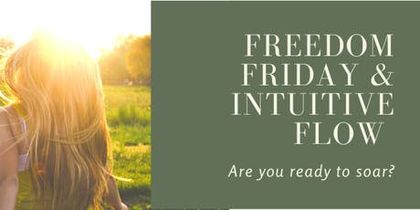 Freedom Friday and Intuitive FLOW tickets