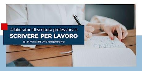 SCRIVERE PER LAVORO: 4 Laboratori di scrittura professionale - Portogruaro (VE) biglietti