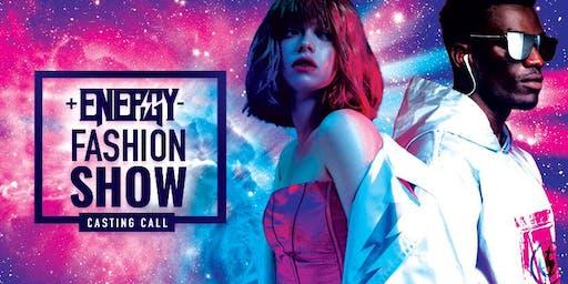 Energy Fashion Show - Model Casting Call