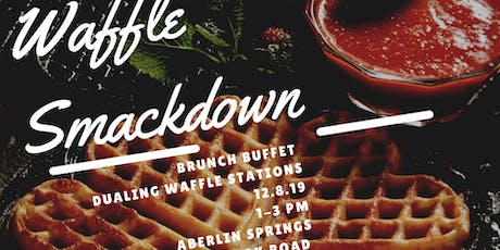 Brunch at Aberlin Springs: Waffle Smackdown tickets