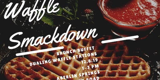 Brunch at Aberlin Springs: Waffle Smackdown