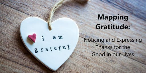 Mapping Gratitude: Noticing and Expressing Thanks for the Good in Our Lives