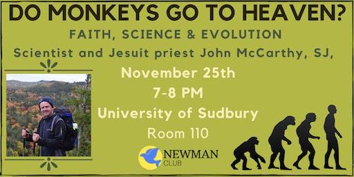 Do Monkeys Go to  Heaven? Faith, Science & Evolution