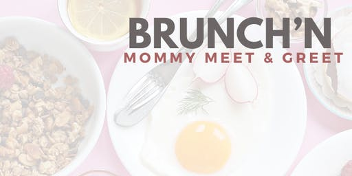 BRUNCH'N Moms Meet & Greet