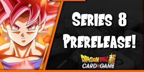 Dragonball Super Series 8 Prerelease