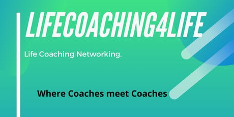 LifeCoaching4Life - Life Coaching Networking. tickets