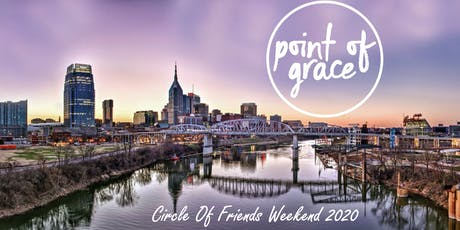 Point Of Grace - Circle Of Friends Weekend 2020 tickets