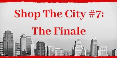 Shop The City #7 : The Finale