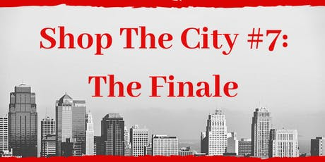 Shop The City #7 : The Finale tickets