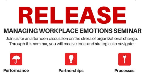 Release: Managing Workplace Emotions Seminar Pt. 2
