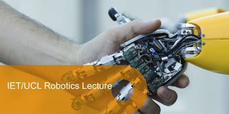 IET/UCL Robotics Lecture: Perception for Limbed Robot Locomotion and Manipulation in Complex Environments, Dr. Dimitrios Kanoulas tickets