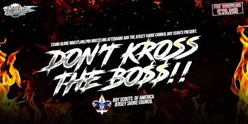 Don't KROSS The BOSS!!