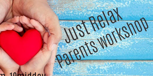 Just Relax Parenting Workshop