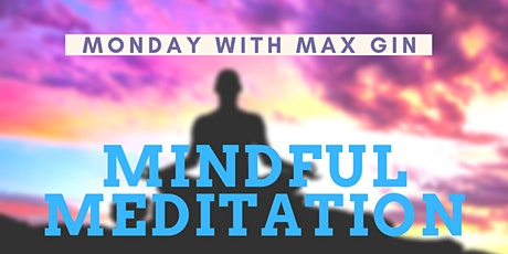 Mindfulness Meditation with Max Gin tickets