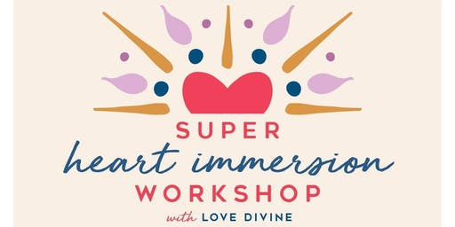 Super Heart Immersion Workshop