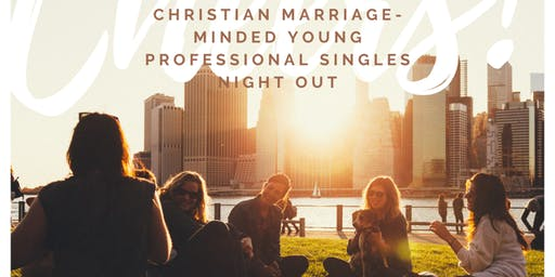 Christian Marriage-Minded Young Professional Singles Night Out