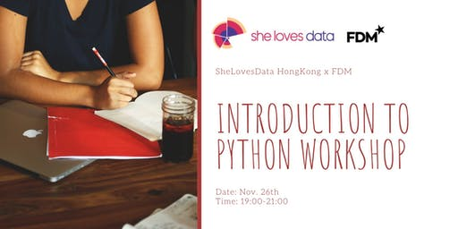 SheLovesData HongKong x FDM: Introduction to Python Workshop