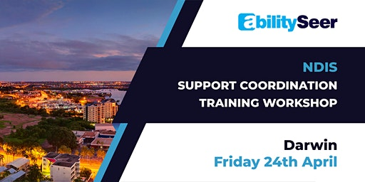 NDIS Support Coordination Training Workshop - 24th April 2020, Darwin