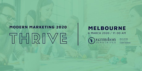 THRIVE Melbourne 2020 - Modern Marketing for the Modern Business tickets