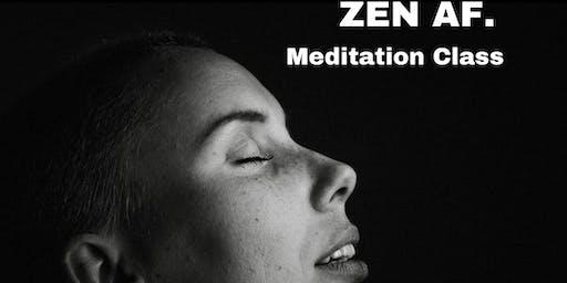 ZEN AF. Meditation Class