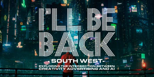 I'll Be Back South West - AI, creativity and ads (CHRISTMAS SPECIAL)