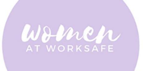 Women at WorkSafe tickets