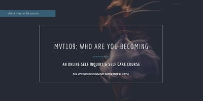 mvt109: Who Are You Becoming