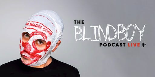 The BLINDBOY Podcast Live - 2nd show