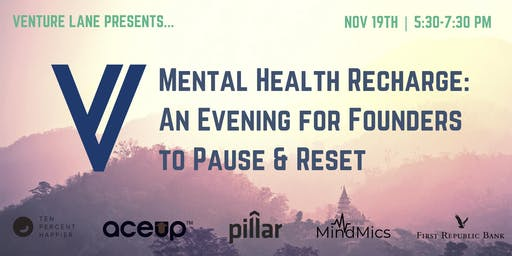 Mental Health Recharge: An Evening for Founders to Pause and Reset
