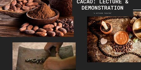 Cacao: Lecture and Demonstration tickets