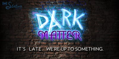 Improv Comedy - Dark Matter Saturday
